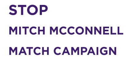 STOP MITCH MCCONNELL MATCH CAMPAIGN